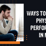 Ways To Improve Physical Performance In Men